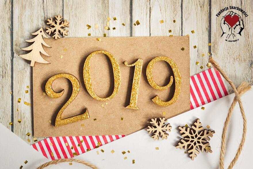 Rok 2019  to… 365 dni możliwości zmieniania świata na lepsze!