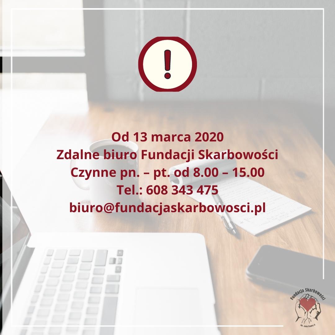 Od 13 marca do odwołania biuro Fundacji działać będzie w trybie zdalnym!