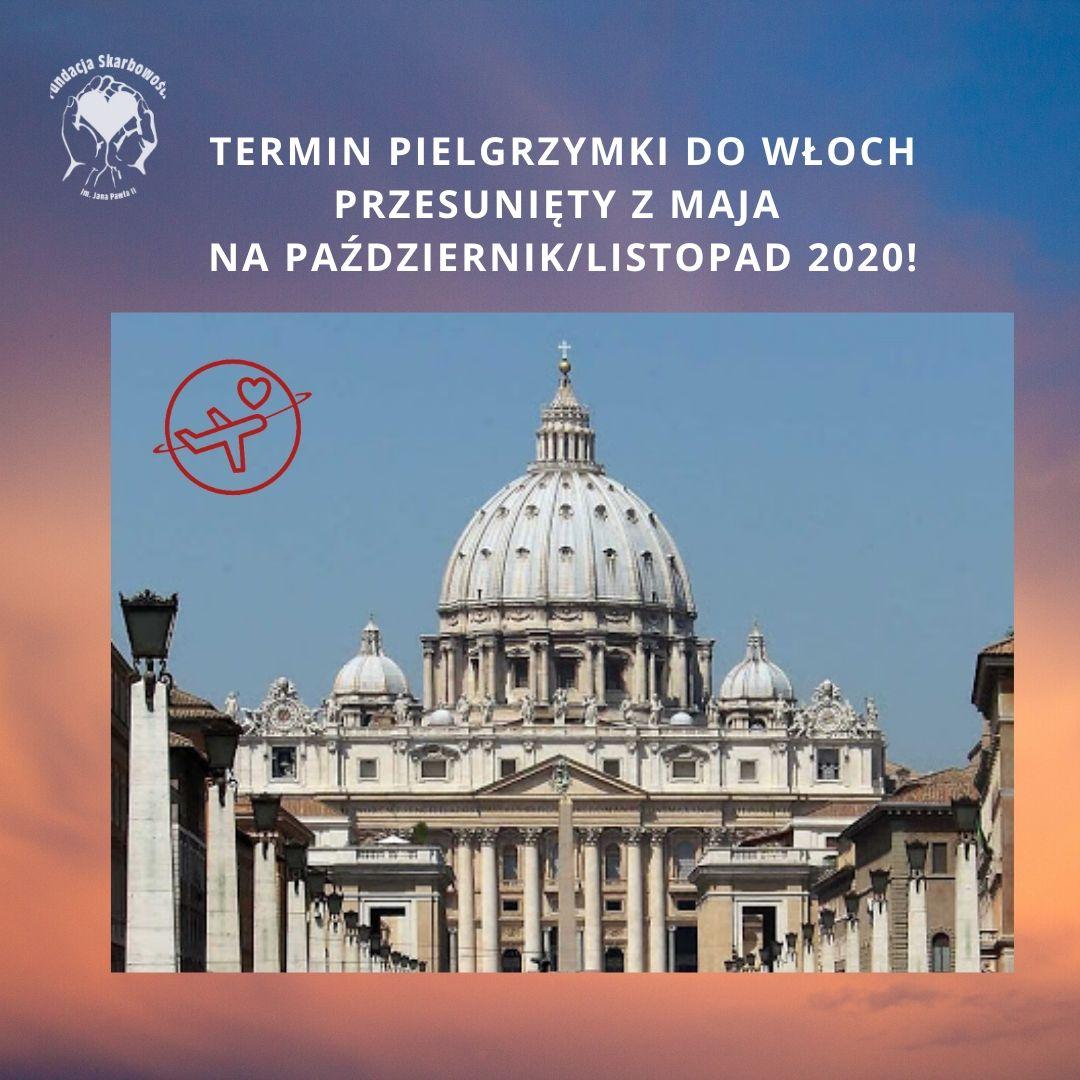 Termin Pielgrzymki do Włoch przesunięty z maja na październik/listopad 2020r.