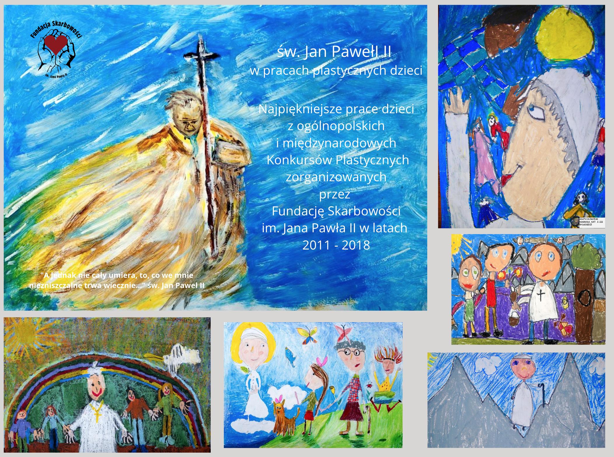 Nauczanie św. Jana Pawła II widziane oczami dzieci, czyli 100 najpiękniejszych prac plastycznych dzieci na 100.rocznicę urodzin św. Jana Pawła II
