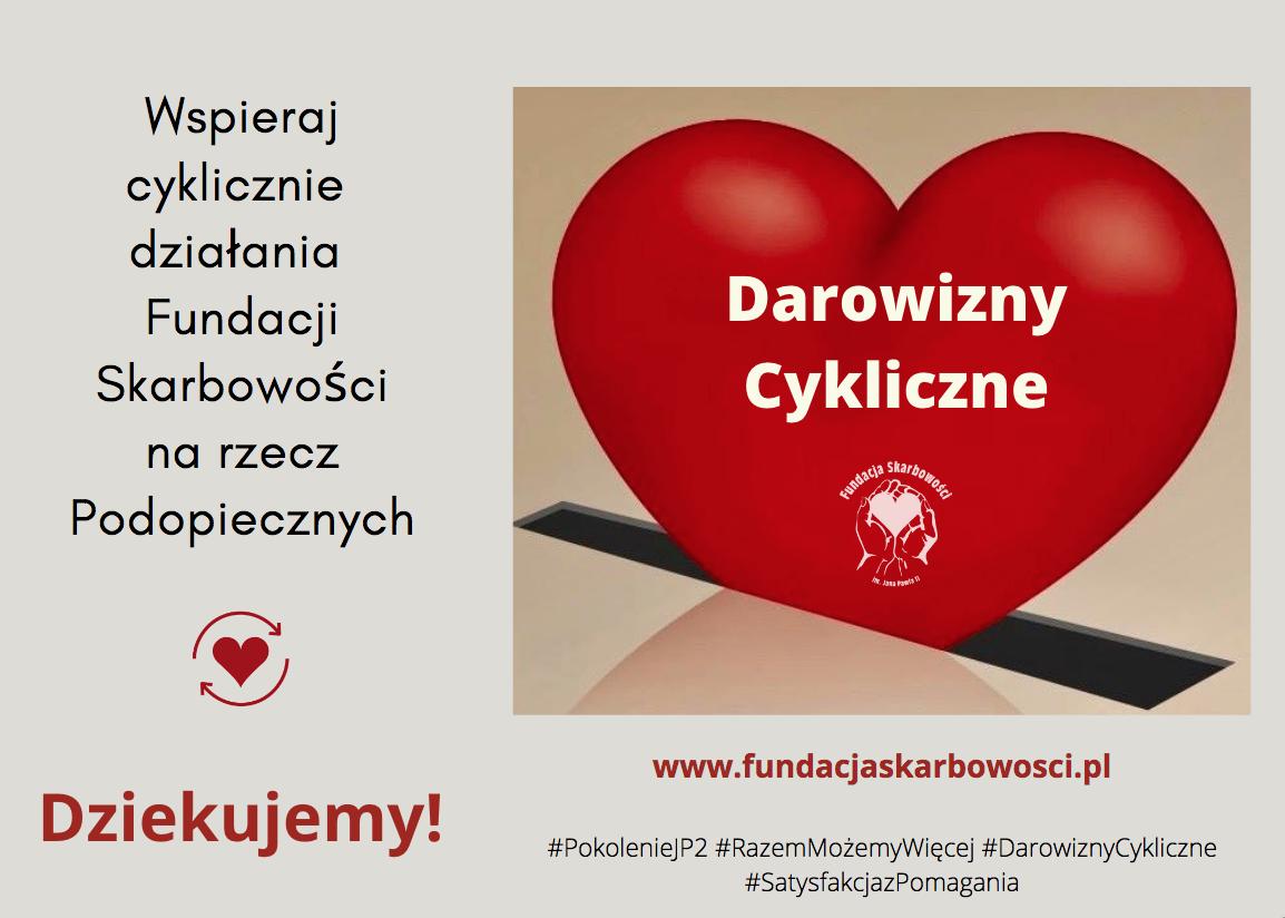 Wspieraj działania Fundacji regularnymi/cyklicznymi darowiznami! Dziękujemy!